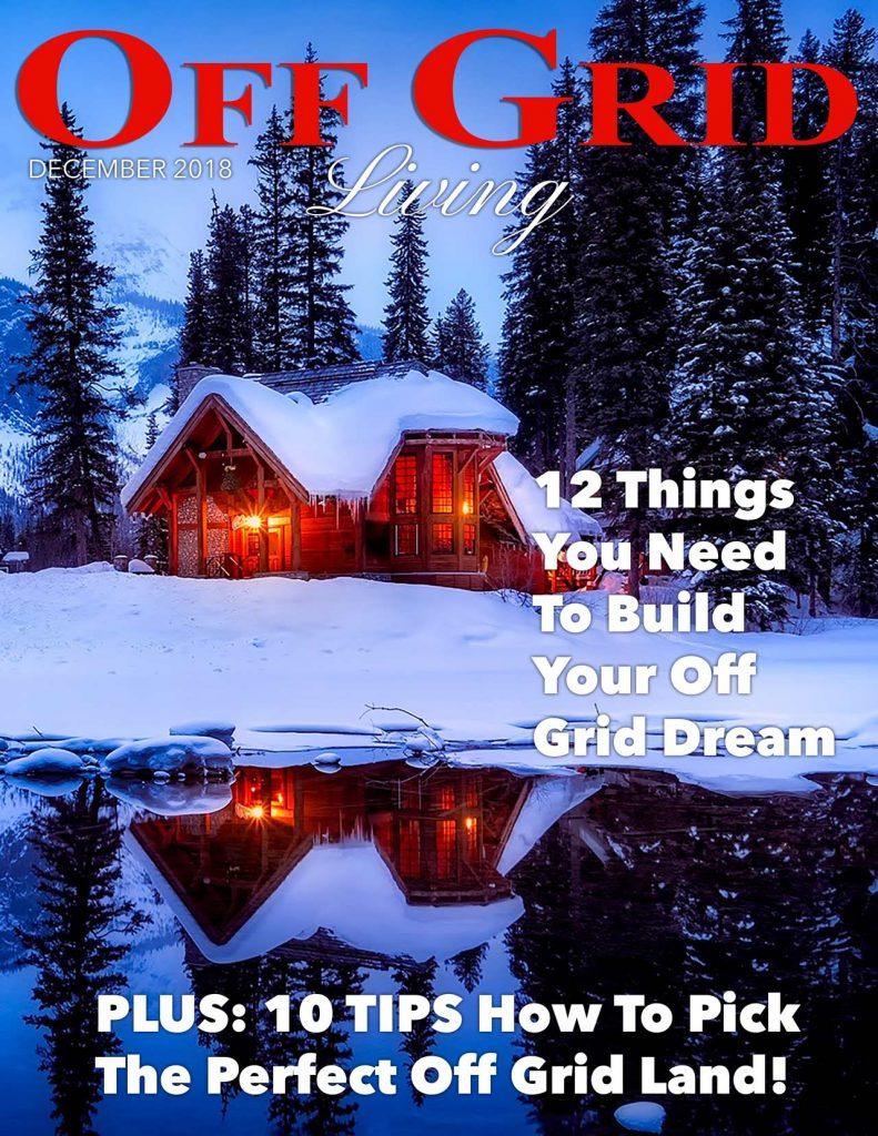 Off Grid Living Magazine DECEMBER 2018 ISSUE