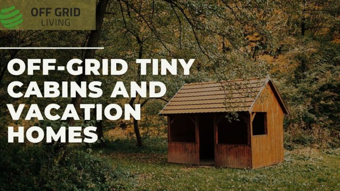Off-grid Tiny Cabins and Vacation Homes-offgridliving.net